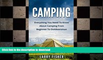 READ  Camping: Everything You Need To Know About Camping From Beginner To Outdoorsman (Camping