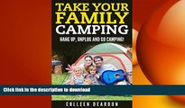 READ  Take Your Family Camping: Hang Up, Unplug   Go Camping! (Going Camping Book 1) FULL ONLINE