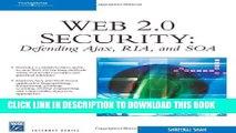 [PDF] Web 2.0 Security - Defending AJAX, RIA, AND SOA Popular Colection