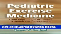 [PDF] Pediatric Exercise Medicine: From Physiologic Principles to Health Care Application Full