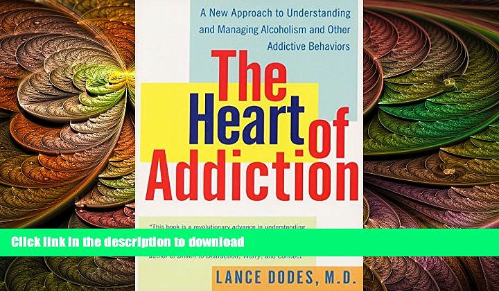 FAVORITE BOOK  The Heart of Addiction: A New Approach to Understanding and Managing Alcoholism