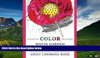 READ FREE FULL  Water Garden Flowers - Stress Relieving Waterlilies, Ponds, and Animals Adult