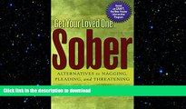 READ  Get Your Loved One Sober: Alternatives to Nagging, Pleading, and Threatening FULL ONLINE