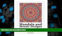 Must Have PDF  Mandala and Mosaic Designs: 50 Beautiful Mandala and Mosaic Designs for Peaceful
