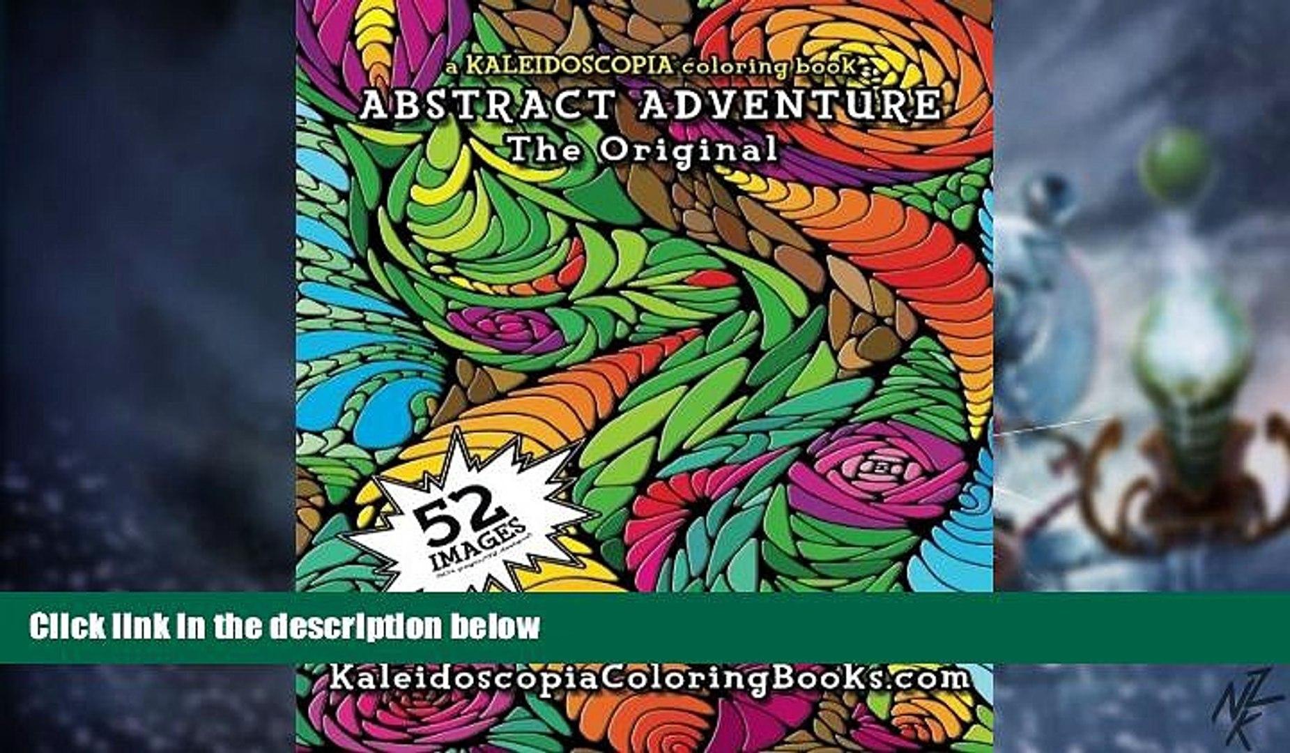 Big Deals Abstract Adventure: A Kaleidoscopia Coloring Book: The Original  Free Full Read Best