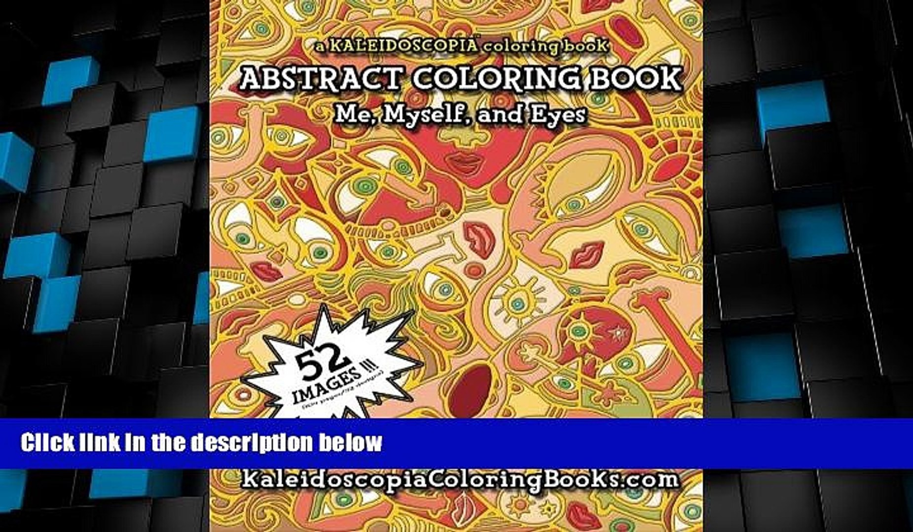 Big Deals Me, Myself, And Eyes: A Kaleidoscopia Coloring Book: An Abstract  Coloring Book Free