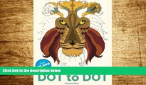 READ FREE FULL  Anti-Stress Dot To Dot: Relaxing   Inspirational Adult Dot To Dot Colouring Book