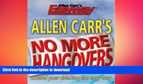 FAVORITE BOOK  Allen Carr s No More Hangovers: Control Your Drinking the Easy Way (Allen Carr s