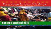[PDF] Recycling Indian Clothing: Global Contexts of Reuse and Value (Tracking Globalization) Ebook