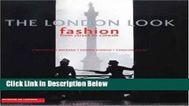 Download The London Look: Fashion from Street to Catwalk Full Online