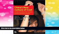 READ FREE FULL  China s New Culture of Cool: Understanding the world s fastest-growing market
