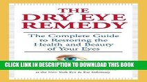 [PDF] The Dry Eye Remedy: The Complete Guide to Restoring the Health and Beauty of Your Eyes