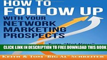 New Book How to Follow Up With Your Network Marketing Prospects: Turn Not Now Into Right Now!