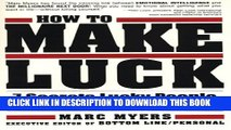 New Book How To Make Luck: Seven Secrets Lucky People Use To Succeed