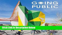 [PDF] Going Public: Public Architecture, Urbanism and Interventions Ebook Online