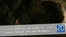 «Le livre de la jungle»: La rencontre entre Baloo et Mowgli