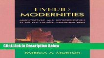 Books Hybrid Modernities: Architecture and Representation at the 1931 Colonial Exposition, Paris