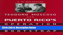 Download Teodoro Moscoso and Puerto Rico s Operation Bootstrap Full Online