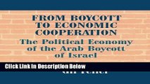 Download From Boycott to Economic Cooperation: The Political Economy of the Arab Boycott of Israel