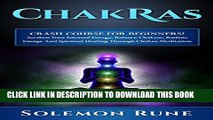 [PDF] CHAKRAS: Crash Course For Beginners! Awaken Your Internal Energy, Balance Chakras, Radiate