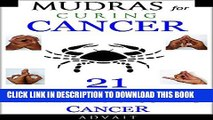 [PDF] Mudras for Curing Cancer: 21 Simple Hand Gestures for Preventing   Curing Cancer: [A