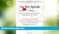 Must Have PDF  As We Speak: How to Make Your Point and Have It Stick  Best Seller Books Best Seller
