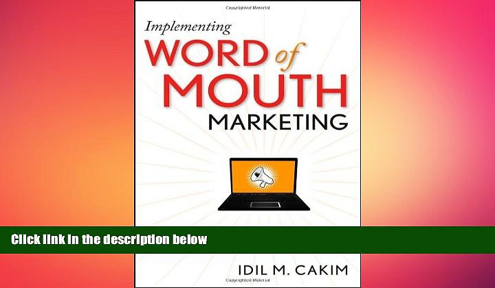 READ book  Implementing Word of Mouth Marketing: Online Strategies to Identify Influencers, Craft