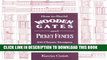 [PDF] How to Build Wooden Gates and Fences: 100 Classic Designs Full Colection