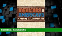 Big Deals  Mexicans   Americans: Cracking the Culture Code  Free Full Read Best Seller