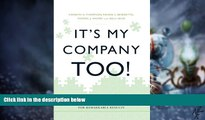 READ FREE FULL  It s My Company Too!: How Entangled Companies Move Beyond Employee Engagement for