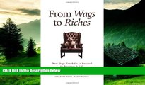 READ FREE FULL  From Wags to Riches: How Dogs Teach Us to Succeed in Business   Life  Download