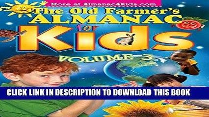 New Book The Old Farmer s Almanac for Kids, Volume 3