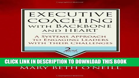 New Book Executive Coaching with Backbone and Heart: A Systems Approach to Engaging Leaders with