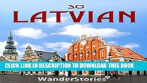 [PDF] So Latvian - a traveler s guide to Latvian cuisine, national symbols, holidays, humor and