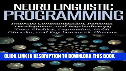 New Book Neuro Linguistic Programming: Improve Communication, Personal Development and