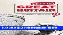 [PDF] Let s Go Great Britain with Belfast   Dublin: The Student Travel Guide (Let s Go: Great