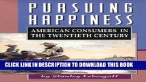 New Book Pursuing Happiness: American Consumers in the Twentieth Century