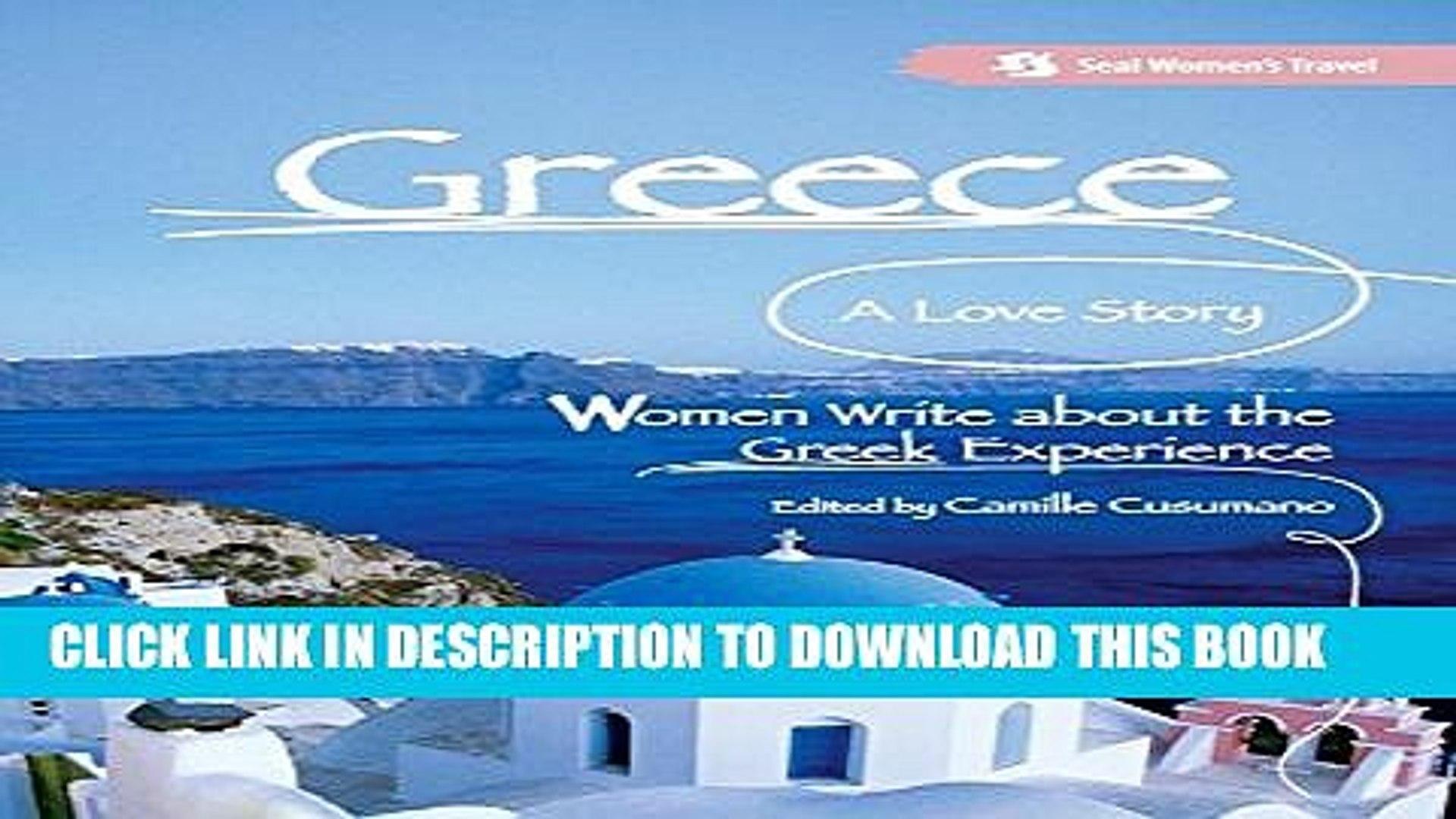 [PDF] Greece, A Love Story: Women Write about the Greek Experience (Seal Women s Travel) Full Online