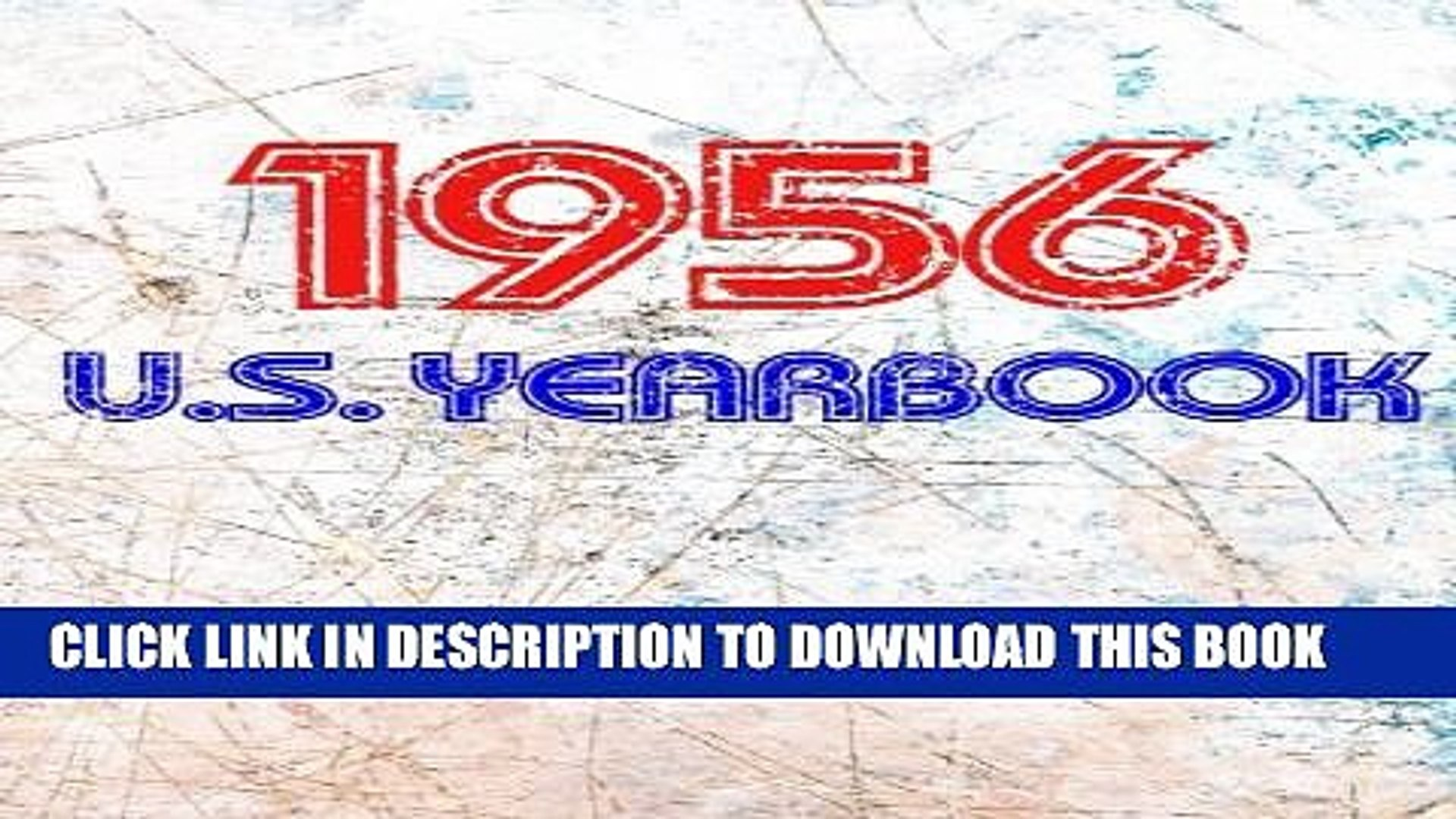 Collection Book The 1956 U.S. Yearbook: Interesting facts from 1956 including News, Sport, Music,