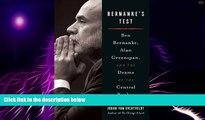 Must Have  Bernanke s Test: Ben Bernanke, Alan Greenspan, and the Drama of the Central Banker