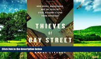 Must Have  Thieves of Bay Street: How Banks, Brokerages and the Wealthy Steal Billions from