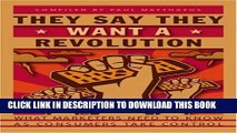 New Book They Say They Want a Revolution: What Marketers Need to Know as Consumers Take Control
