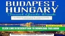 [PDF] Budapest: Budapest, Hungary: Travel Guide Book-A Comprehensive 5-Day Travel Guide to