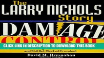 [PDF] The Larry Nichols Story: Damage Control- How to Get Caught With Your Pants Down and Still