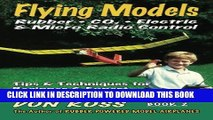 Collection Book Flying Models: Rubber, CO2, Electric   Micro Radio Control - Tips   Techniques for