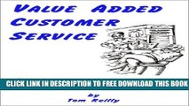 New Book Value Added Customer Service: Every Employee s Guide for Creating Satisfied Customers