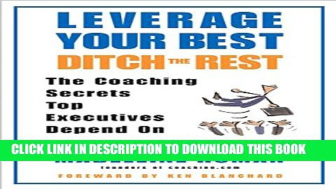 New Book Leverage Your Best, Ditch the Rest: The Coaching Secrets Top Executives Depend On