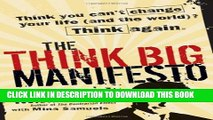 Collection Book The Think Big Manifesto  Think You Can t Change Your Life (and the World)? Think