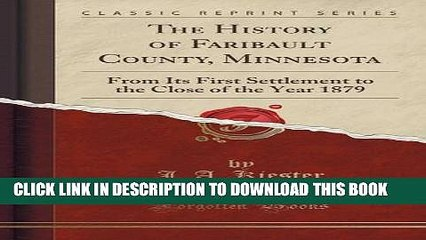 Collection Book The History of Faribault County, Minnesota: From Its First Settlement to the Close