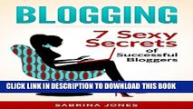 Collection Book Blogging: Blog Marketing: 7 Sexy Secrets of Successful Bloggers (blogging, how to